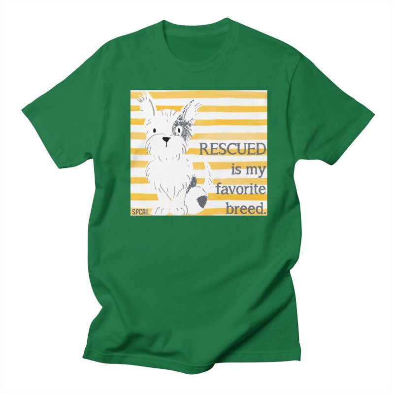 Rescued is my favorite breed. Women's Regular Unisex T-Shirt by SPCA of Texas' Artist Shop