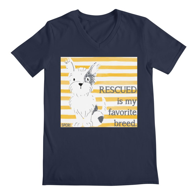 Rescued is my favorite breed. Men's Regular V-Neck by SPCA of Texas' Artist Shop