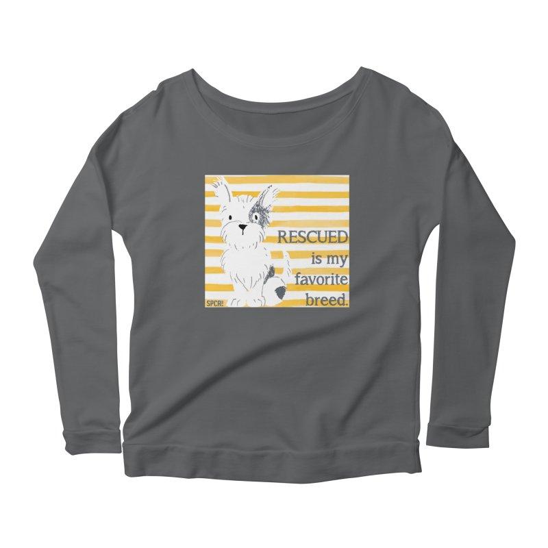 Rescued is my favorite breed. Women's Scoop Neck Longsleeve T-Shirt by SPCA of Texas' Artist Shop