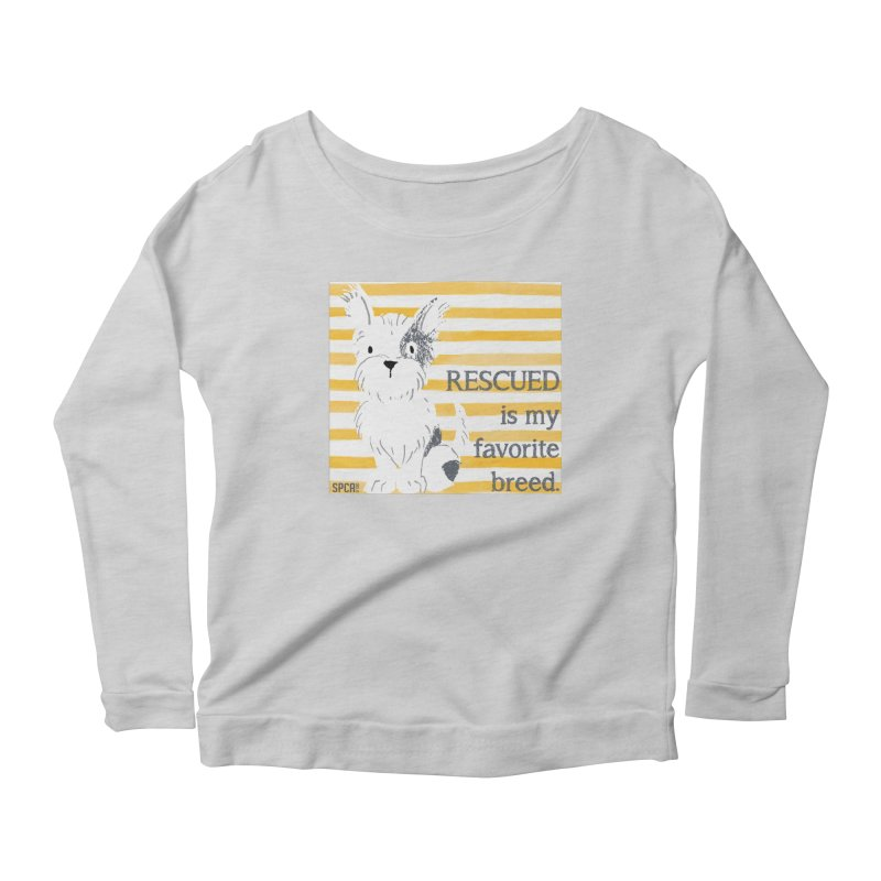 Rescued is my favorite breed. Women's Scoop Neck Longsleeve T-Shirt by SPCA of Texas' Artist Shop