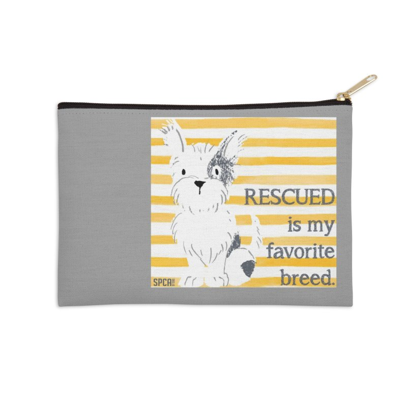 Rescued is my favorite breed. Accessories Zip Pouch by SPCA of Texas' Artist Shop
