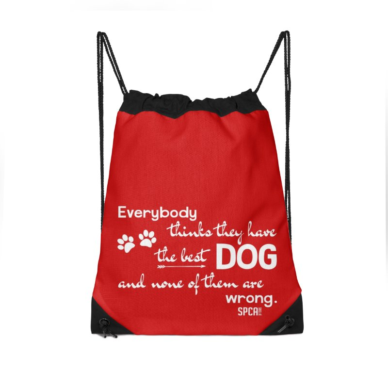 Everybody has the best dog... Accessories Drawstring Bag Bag by SPCA of Texas' Artist Shop