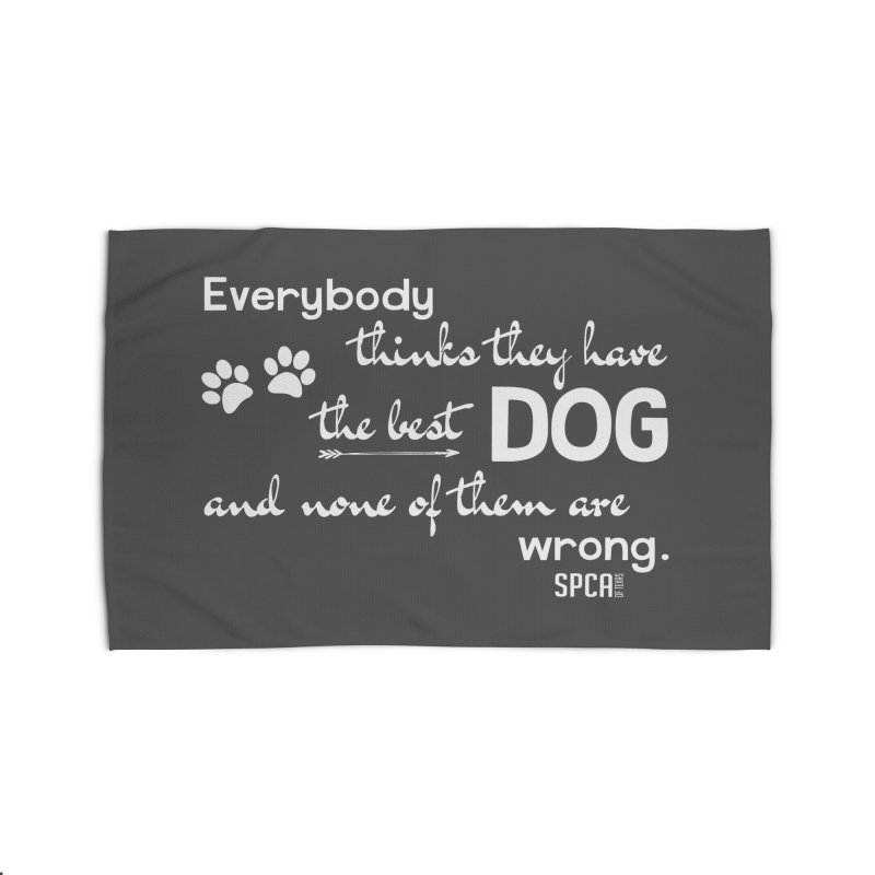Everybody has the best dog... Home Rug by SPCA of Texas' Artist Shop