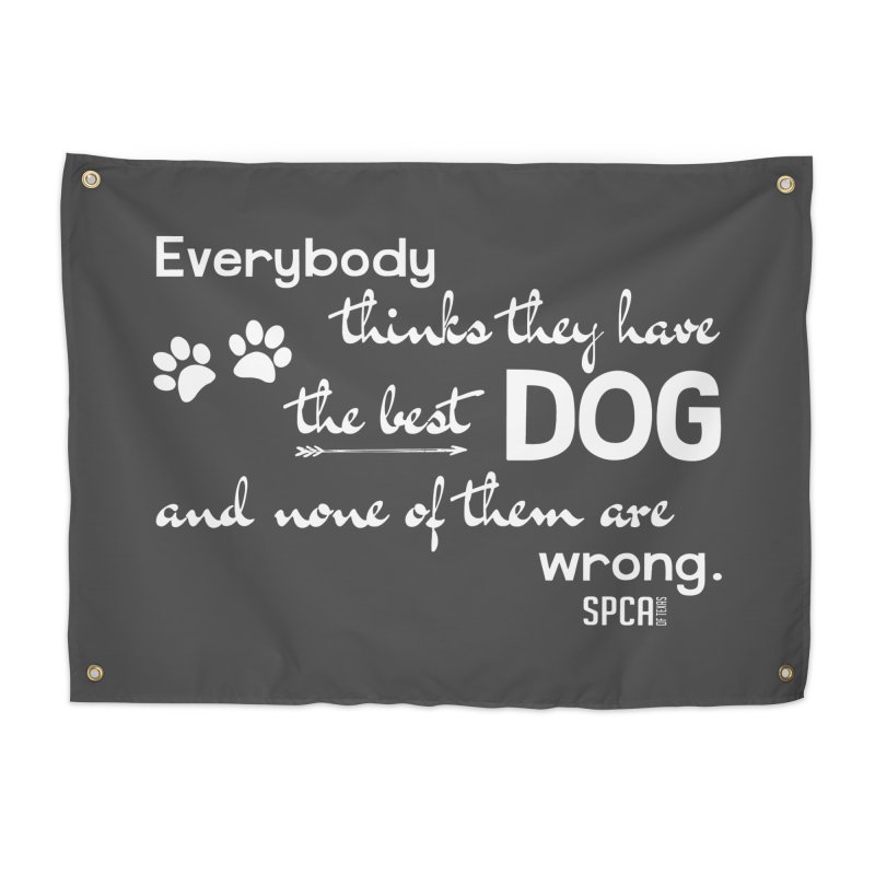 Everybody has the best dog... Home Tapestry by SPCA of Texas' Artist Shop
