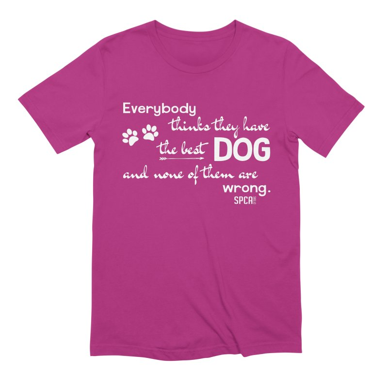 Everybody has the best dog... Men's Extra Soft T-Shirt by SPCA of Texas' Artist Shop