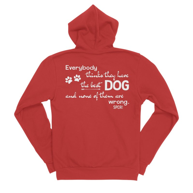 Everybody has the best dog... Men's Sponge Fleece Zip-Up Hoody by SPCA of Texas' Artist Shop