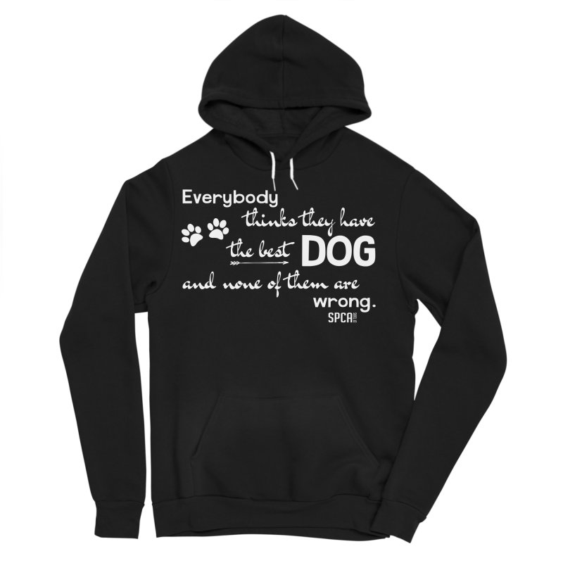 Everybody has the best dog... Men's Sponge Fleece Pullover Hoody by SPCA of Texas' Artist Shop