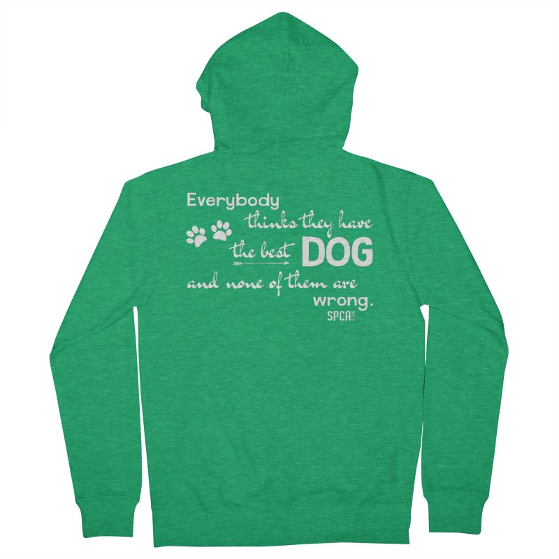 Everybody has the best dog... Men's Zip-Up Hoody by SPCA of Texas' Artist Shop