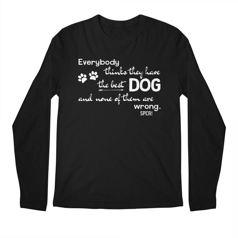 Everybody has the best dog... Men's Regular Longsleeve T-Shirt by SPCA of Texas' Artist Shop