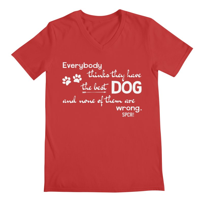 Everybody has the best dog... Men's V-Neck by SPCA of Texas' Artist Shop