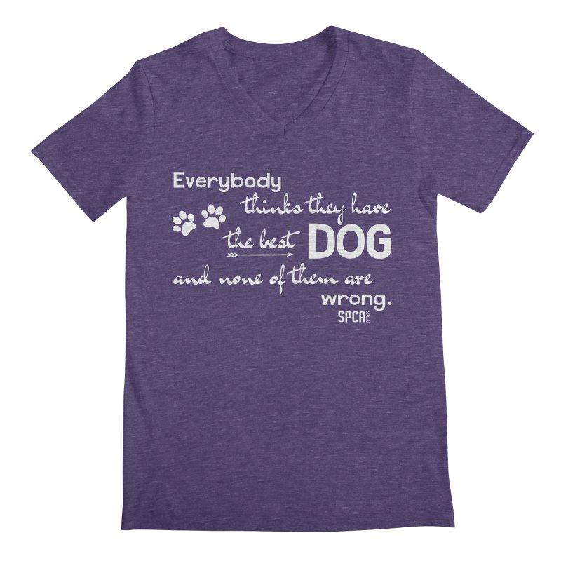 Everybody has the best dog... Men's Regular V-Neck by SPCA of Texas' Artist Shop