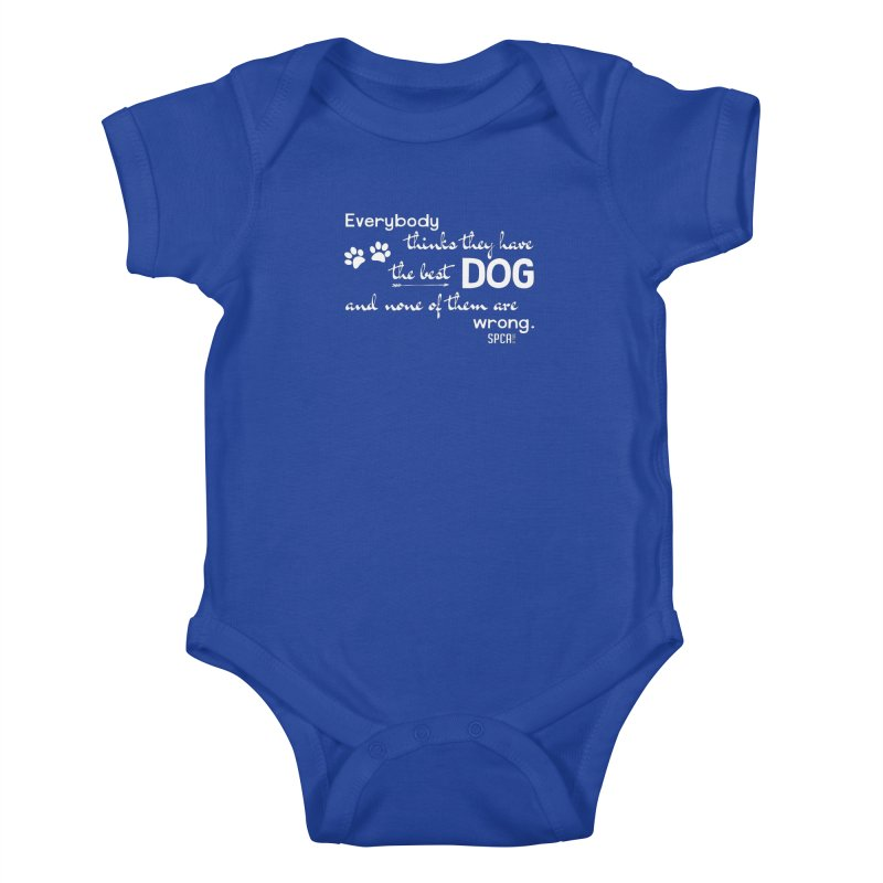 Everybody has the best dog... Kids Baby Bodysuit by SPCA of Texas' Artist Shop