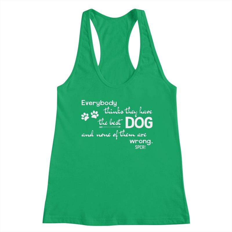 Everybody has the best dog... Women's Tank by SPCA of Texas' Artist Shop