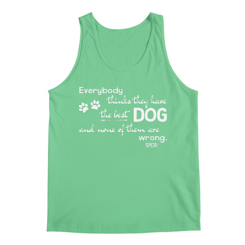 Everybody has the best dog... Men's Regular Tank by SPCA of Texas' Artist Shop