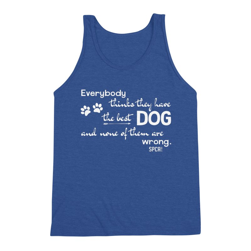 Everybody has the best dog... Men's Tank by SPCA of Texas' Artist Shop