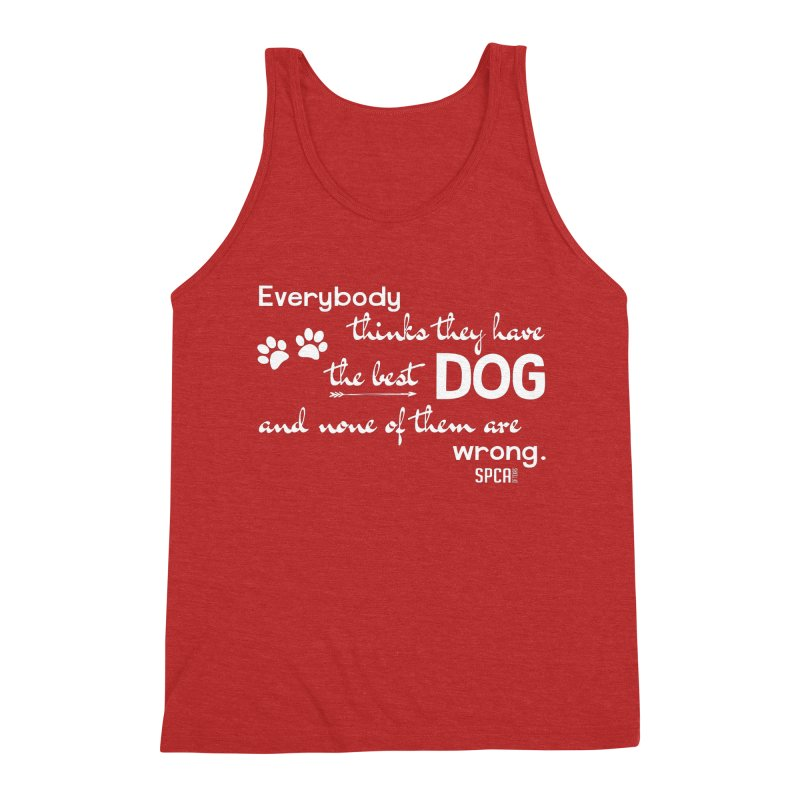 Everybody has the best dog... Men's Triblend Tank by SPCA of Texas' Artist Shop