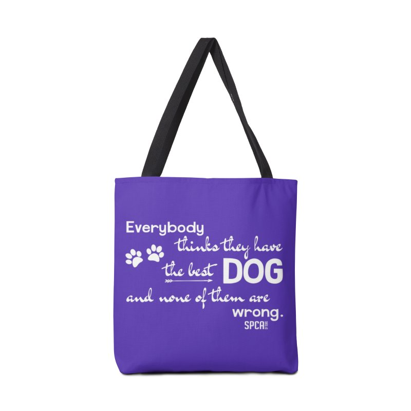 Everybody has the best dog... Accessories Bag by SPCA of Texas' Artist Shop