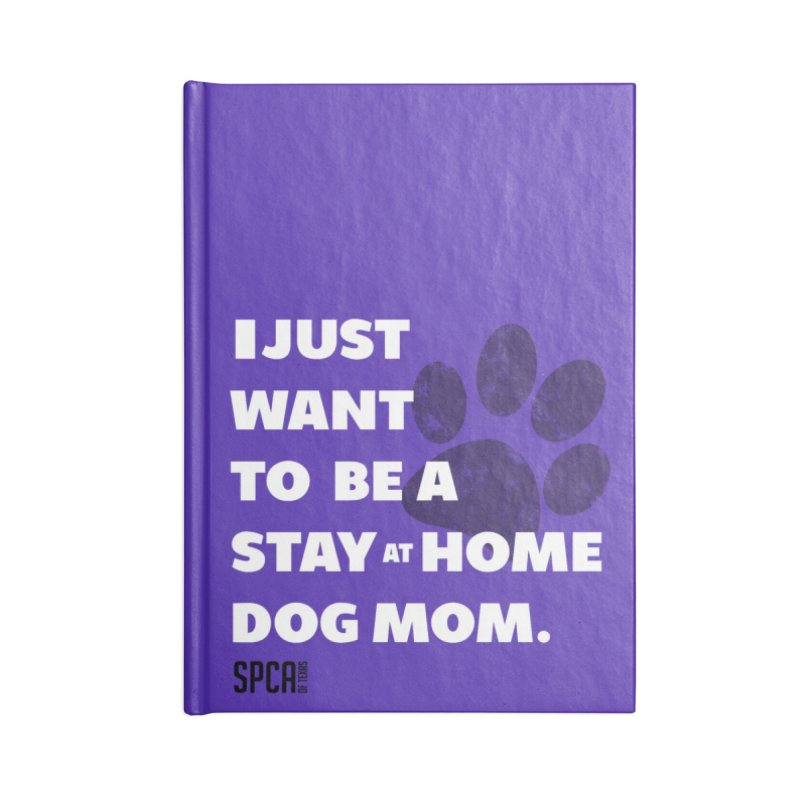 Dog Mom Accessories Lined Journal Notebook by SPCA of Texas' Artist Shop