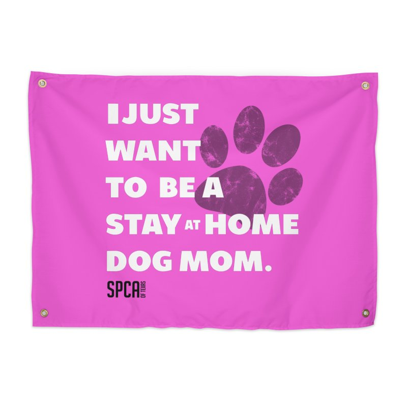 Dog Mom Home Tapestry by SPCA of Texas' Artist Shop