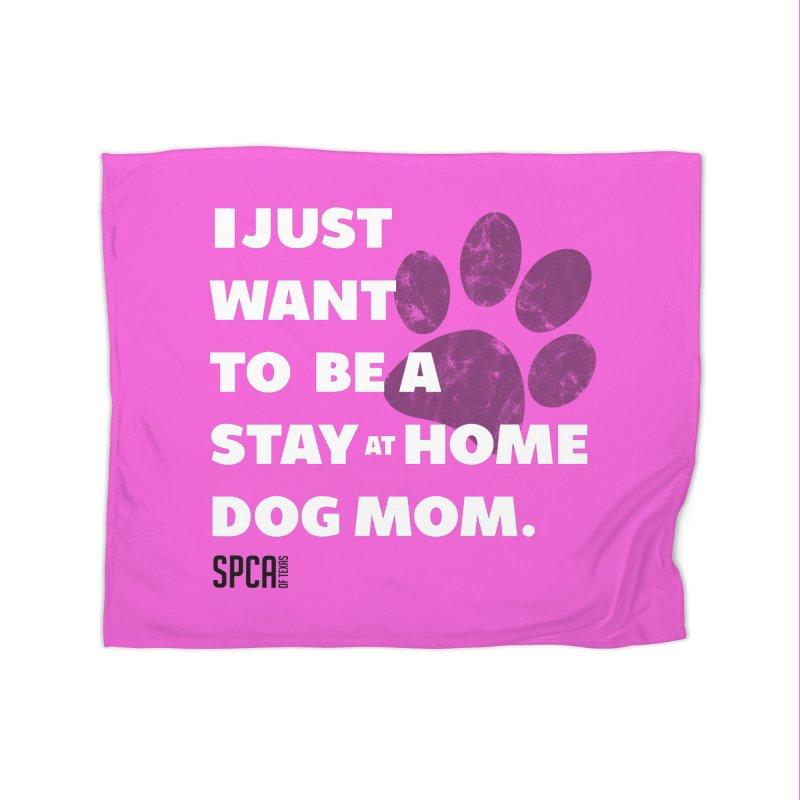 Dog Mom Home Blanket by SPCA of Texas' Artist Shop