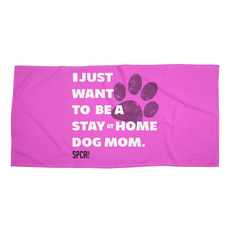 Dog Mom Accessories Beach Towel by SPCA of Texas' Artist Shop