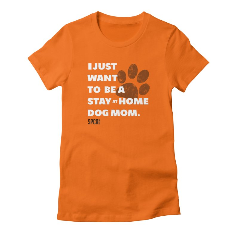 Dog Mom Women's Fitted T-Shirt by SPCA of Texas' Artist Shop