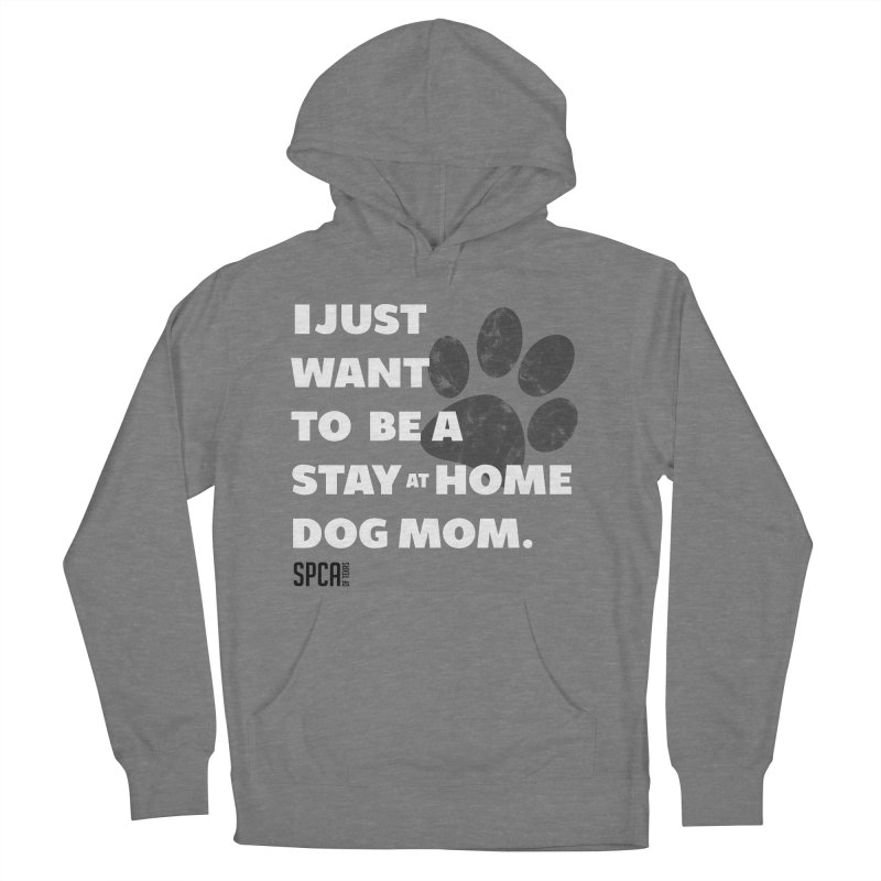 Dog Mom Women's French Terry Pullover Hoody by SPCA of Texas' Artist Shop