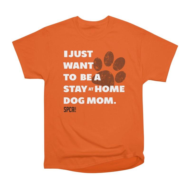 Dog Mom Women's Heavyweight Unisex T-Shirt by SPCA of Texas' Artist Shop
