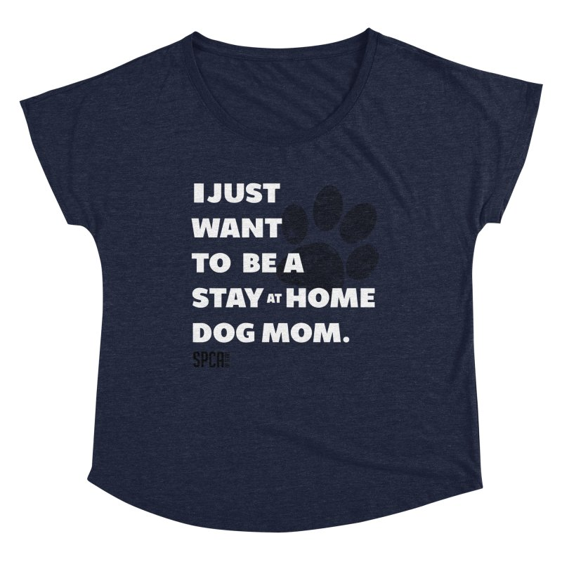 Dog Mom Women's Dolman Scoop Neck by SPCA of Texas' Artist Shop