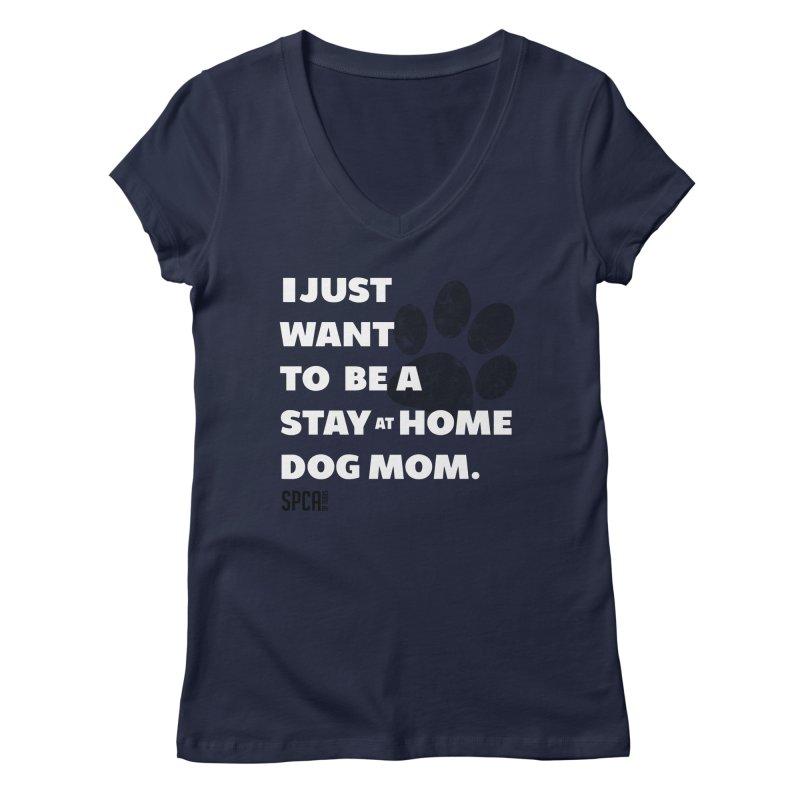 Dog Mom Women's Regular V-Neck by SPCA of Texas' Artist Shop