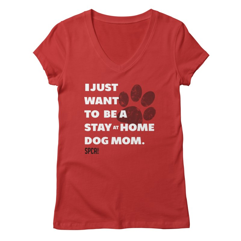 Dog Mom Women's Regular V-Neck by SPCA of Texas' Artist Shop