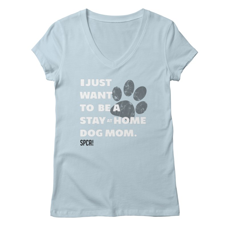 Dog Mom Women's V-Neck by SPCA of Texas' Artist Shop