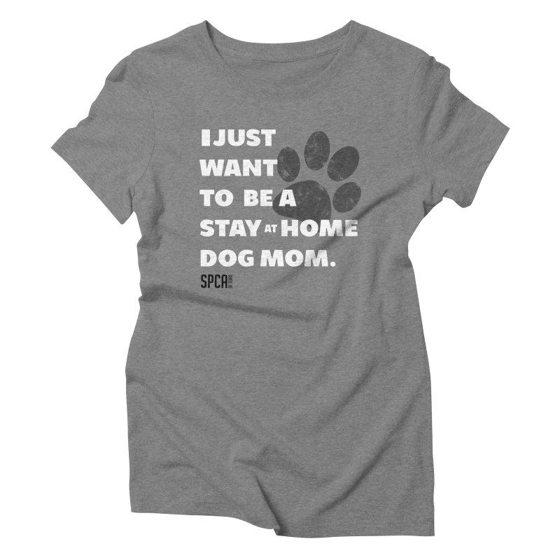 Dog Mom Women's Triblend T-Shirt by SPCA of Texas' Artist Shop