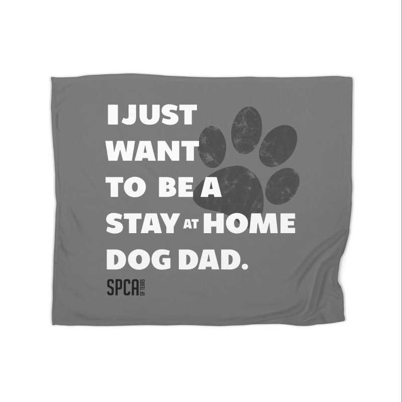 Dog Dad Home Fleece Blanket Blanket by SPCA of Texas' Artist Shop