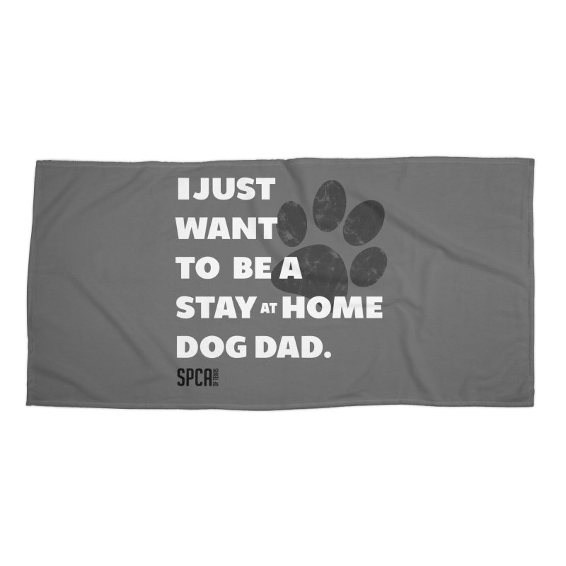 Dog Dad Accessories Beach Towel by SPCA of Texas' Artist Shop