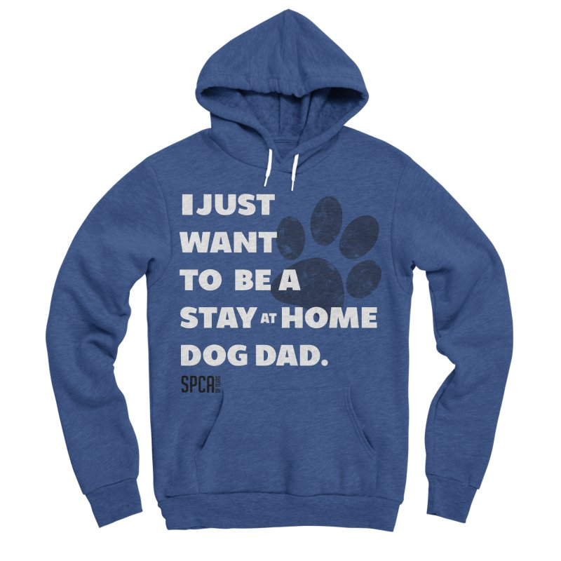 Dog Dad Men's Sponge Fleece Pullover Hoody by SPCA of Texas' Artist Shop