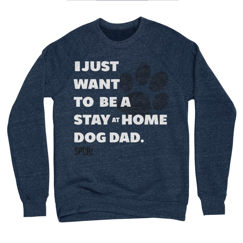 Dog Dad Men's Sponge Fleece Sweatshirt by SPCA of Texas' Artist Shop