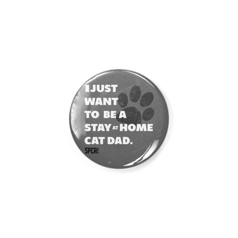 Cat Dad Accessories Button by SPCA of Texas' Artist Shop