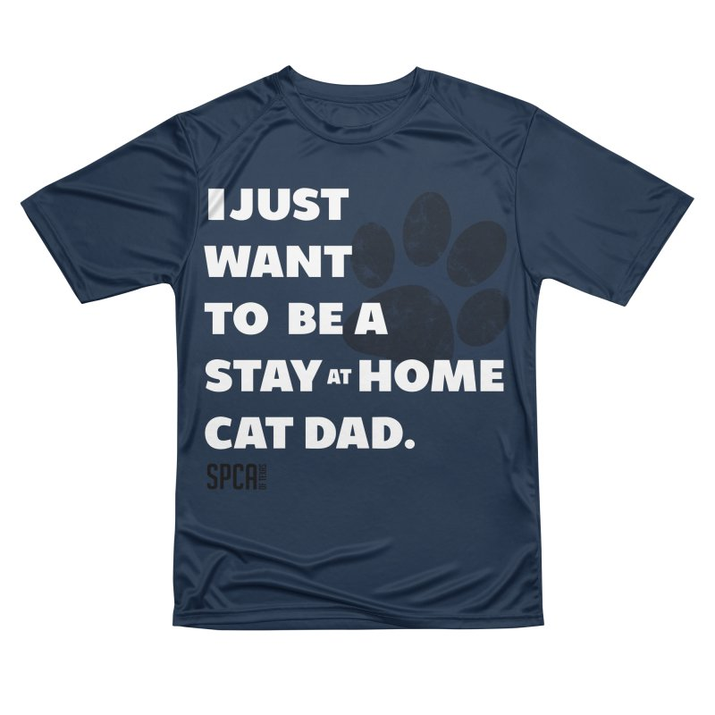 Cat Dad Men's Performance T-Shirt by SPCA of Texas' Artist Shop