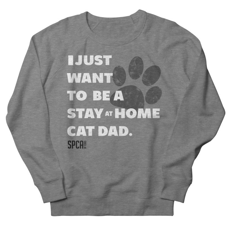 Cat Dad Men's French Terry Sweatshirt by SPCA of Texas' Artist Shop
