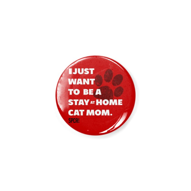Cat Mom Accessories Button by SPCA of Texas' Artist Shop