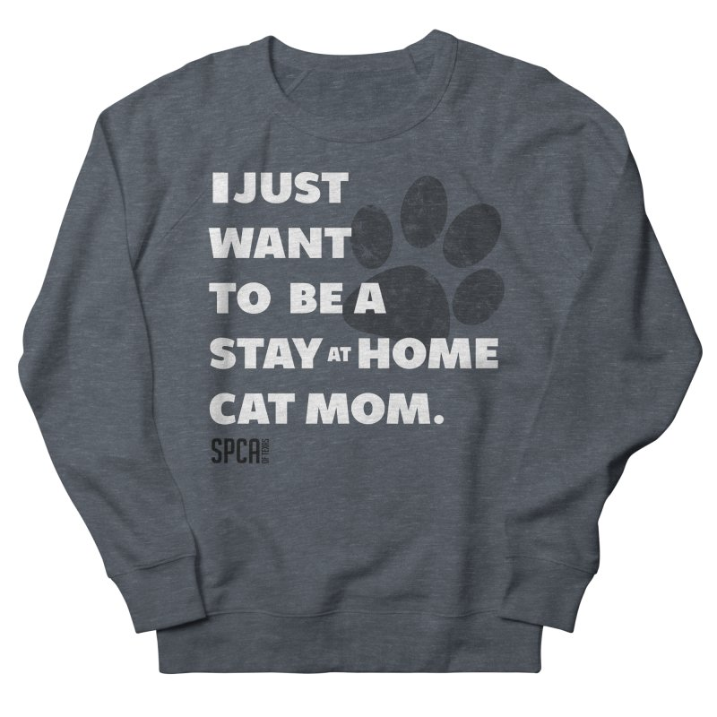 Cat Mom Men's French Terry Sweatshirt by SPCA of Texas' Artist Shop