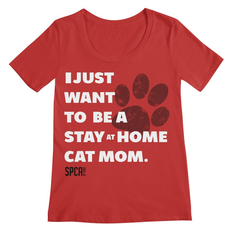 Cat Mom Women's Regular Scoop Neck by SPCA of Texas' Artist Shop