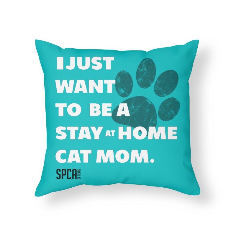 Cat Mom Home Throw Pillow by SPCA of Texas' Artist Shop