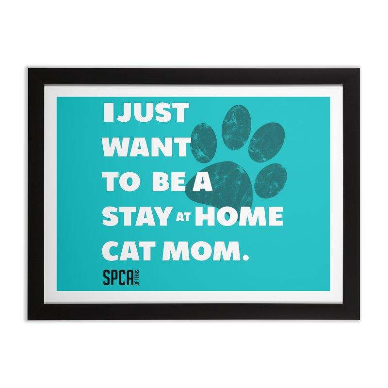 Cat Mom Home Framed Fine Art Print by SPCA of Texas' Artist Shop