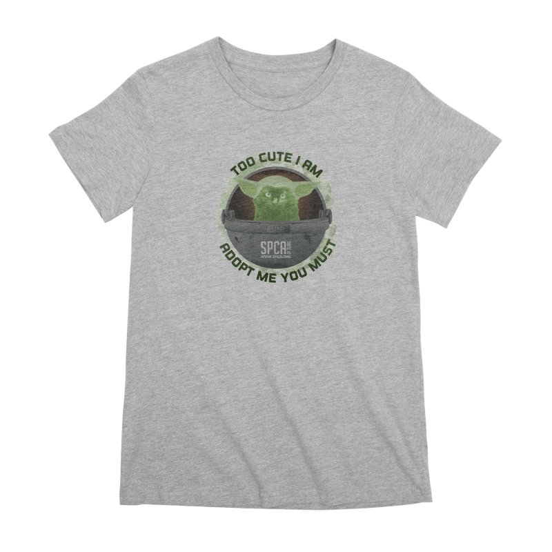 LIMITED EDITION - Baby Yoda Women's Premium T-Shirt by SPCA of Texas' Artist Shop