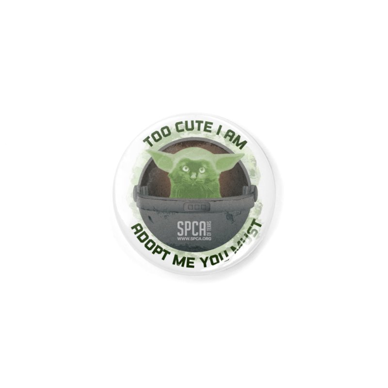 LIMITED EDITION - Baby Yoda Accessories Button by SPCA of Texas' Artist Shop