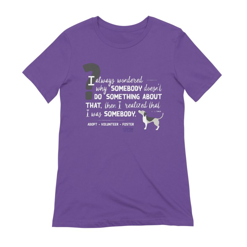 Somebody Women's Extra Soft T-Shirt by SPCA of Texas' Artist Shop