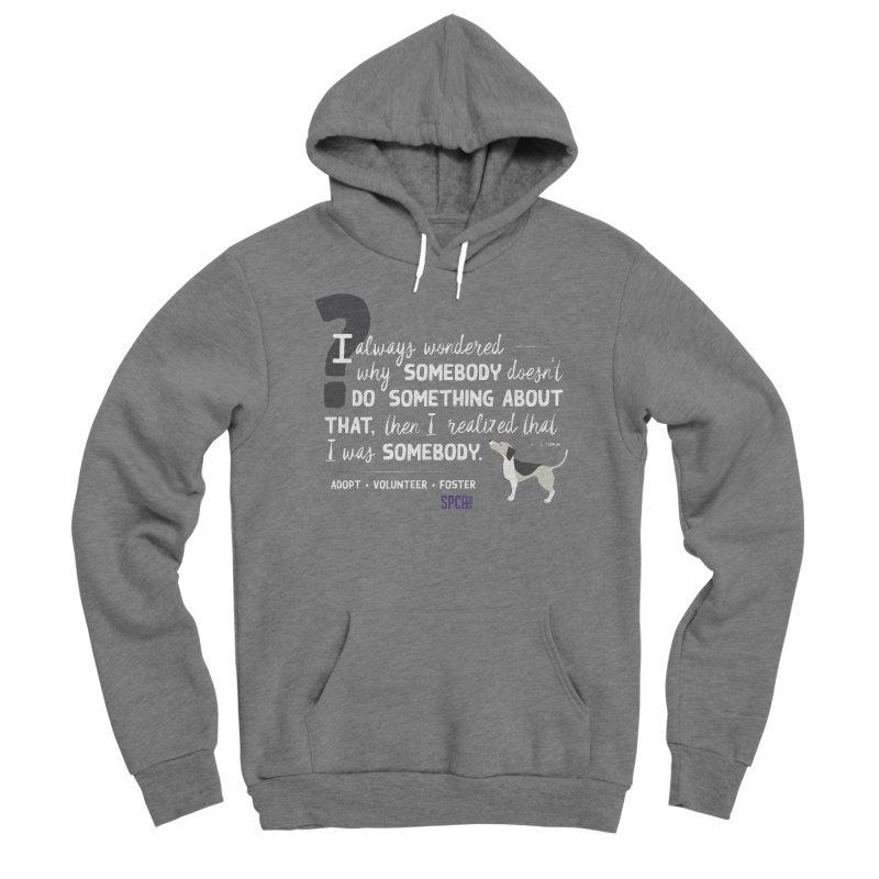 Somebody Women's Pullover Hoody by SPCA of Texas' Artist Shop