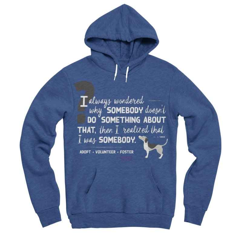 Somebody Men's Sponge Fleece Pullover Hoody by SPCA of Texas' Artist Shop